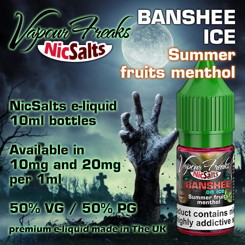 Banshee Ice - Summer fruits - Vapour Freaks NicSalts e-liquids - 10ml
